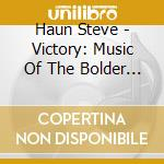 Victory: music of the bolder boulder cd musicale di Steve Haun