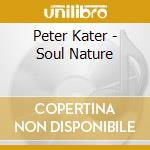 Soul nature cd musicale di Peter Kater