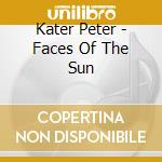 Kater Peter - Faces Of The Sun cd musicale di Peter Kater