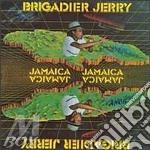 JAMAICA, JAMAICA                          cd musicale di BRIGADIER JERRY