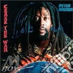 Cease the war - cd musicale di Peter Broggs