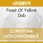 FEAST OF YELLOW DUB                       cd musicale di YELLOWMAN &MADPROFES