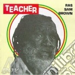 Teacher - cd musicale di Ras sam brown