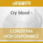 Cry blood - cd musicale di Charles Chaplin