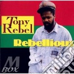Rebellious - cd musicale di Rebel Tony