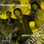 SPEAK THE TRUTH                           cd musicale di MIGHTY DIAMONDS
