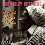 So much things to say - marley bob cd musicale di Bob Marley