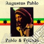 Pablo and friends - cd musicale di Augustus Pablo