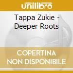 Deep roots - cd musicale di Tappa Zukie