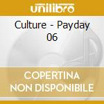 PAYDAY                                    cd musicale di CULTURE