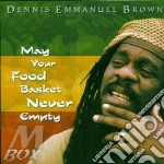 MAY YOUR FOOD BASKET NEV                  cd musicale di BROWN DENNIS