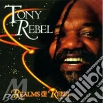 Realms of rebel - cd musicale di Rebel Tony