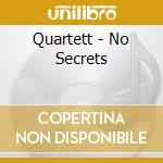 No secrets cd musicale di Quartett