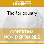 The far country cd musicale di Adams john luther