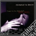 Incitation to desire cd musicale di Yvar Mikhasoff