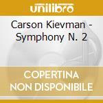 Symphony n???? 2 (42) cd musicale di Carson Kievman