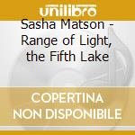 Schneider/Robbins/Sterl - Range O.Light/Fifth Lake cd musicale di Sasha Matson