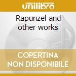 Rapunzel and other works cd musicale di Lou Harrison