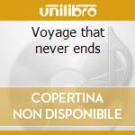 Voyage that never ends cd musicale di Stefano Scodanibbio