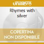 Rhymes with silver cd musicale di Lou Harrison