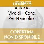 Vivaldi - Scimone - Conc. Per Mandolino cd musicale di VIVALDI\SCIMONE