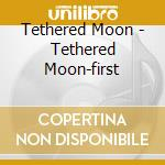 First meeting cd musicale di Moon Tethered