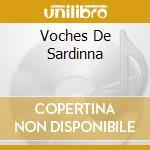 VOCHES DE SARDINNA cd musicale di TENORE E CUNCORDU DE