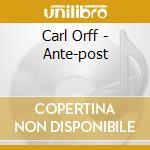 Orff,c.:ante-post cd musicale di Artisti Vari