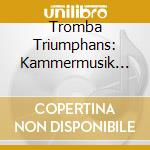 TROMBA TRIUMPHANS cd musicale di Artisti Vari