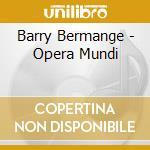 OPERA MUNDI(COMPOSITION 17) cd musicale di Barry Bermange