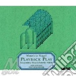 Playback play cd musicale di Mauricio Kagel