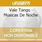 Musicas de noche cd musicale di Tango Vale