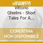 SHORT TALES FOR A VIOL cd musicale di Vittorio Ghielmi