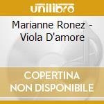 Marianne Ronez - Viola D'amore cd musicale di Artisti Vari
