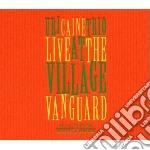 LIVE AT THE VILLAGE VANGUARD cd musicale di CAINE URI TRIO