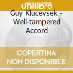 The well tempered a. 04 cd musicale di KLUCEVSEK