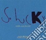 SO LUCKY cd musicale di Noel Akchote