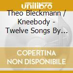 Theo Bleckmann / Kneebody - Twelve Songs By Charles Ives cd musicale di Theo/kneeb Bleckmann