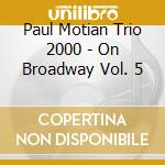 ON BRODWAY VOL.5 cd musicale di Paul Motian