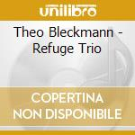 Refuge trio:bleckmann/hollenbeck/versace cd musicale di Artisti Vari