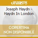 HAYDN IN LONDON                           cd musicale di La Gaia scienza
