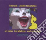 PLASTIC TEMPTATION                        cd musicale di Uri-bedrock Caine