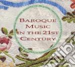 Baroque music in the 21st century cd musicale di Artisti Vari