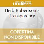 TRANSPARENCY cd musicale di Herb Robertson