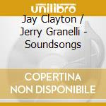 Soundsongs cd musicale di J./granelli Clayton