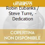 Dedication cd musicale di Robin/turre Eubanks