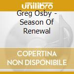 Season of renewal cd musicale di Greg Osby