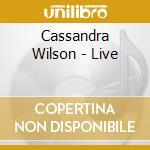 Cassandra Wilson - Live cd musicale di Cassandra Wilson