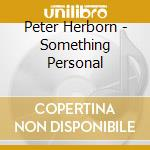 Something personal cd musicale di Peter Herborn