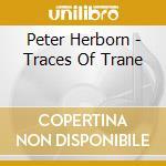 Traces of trane cd musicale di Peter Herborn
